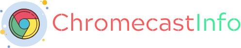 Chromecast Info